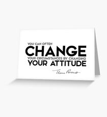 change your attitude - eleanor roosevelt Greeting Card