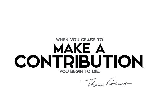 make a contribution - eleanor roosevelt by razvandrc