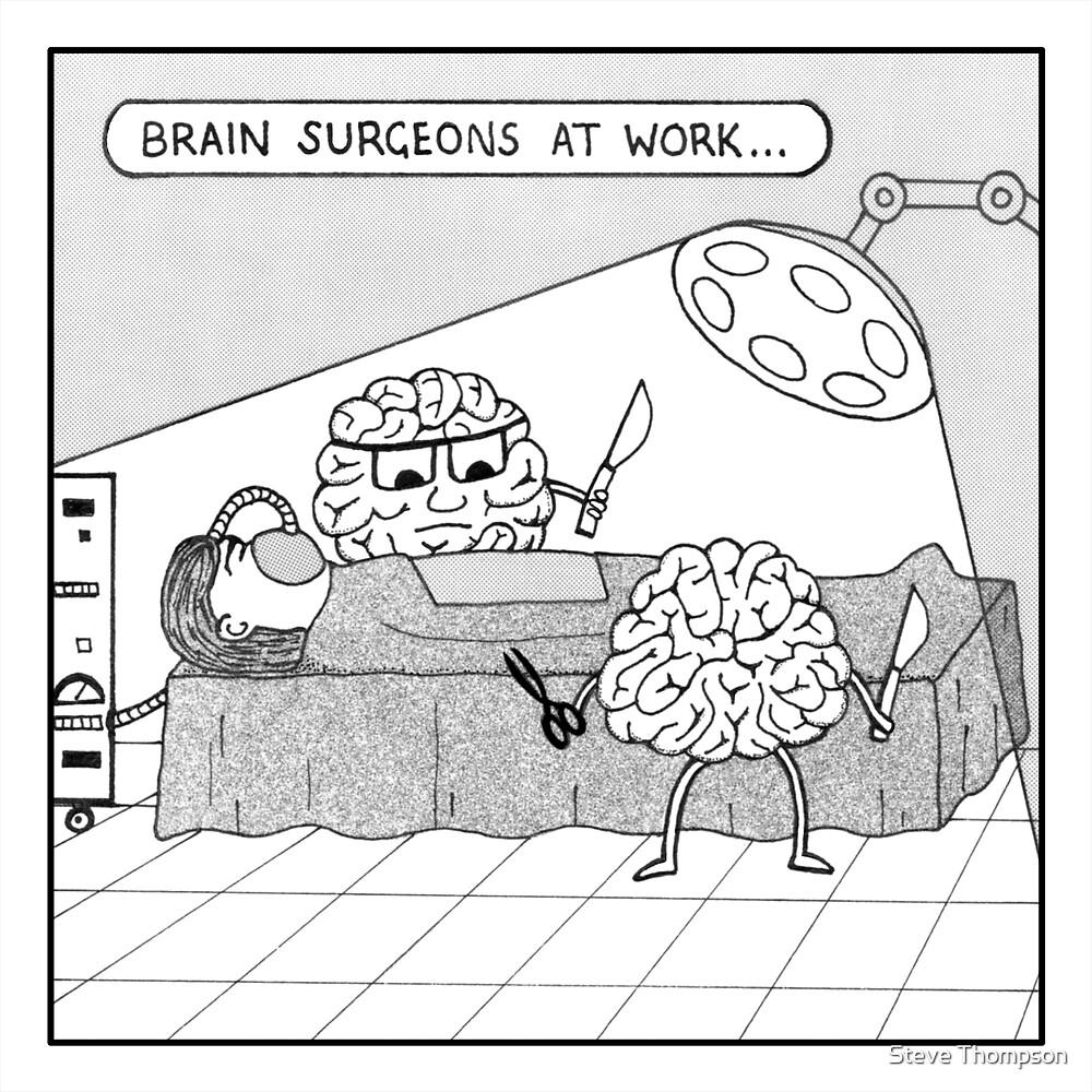 Brain surgeons at work by Steve Thompson