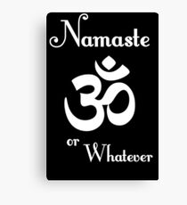 Namaste or whatever Canvas Print