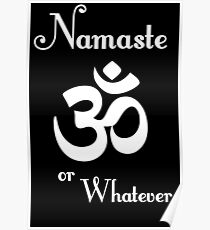 Namaste or whatever Poster