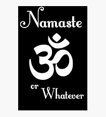 Namaste or whatever Photographic Print