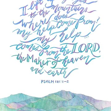 My Help Comes From The Lord - Psalm 121:1~2 by joyfultaylor