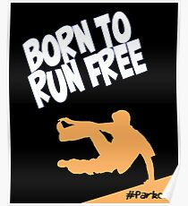 Parkour Design - Born To Run Free  Poster