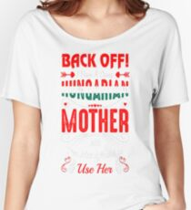 Back Off Crazy Hungarian Mother Not Afraid Use Her T-Shirt  Women's Relaxed Fit T-Shirt