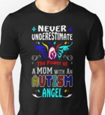 Never Underestimate Mom With An Autism Angel Shirt T-Shirt  Unisex T-Shirt
