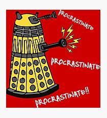 Procrastinate! Photographic Print