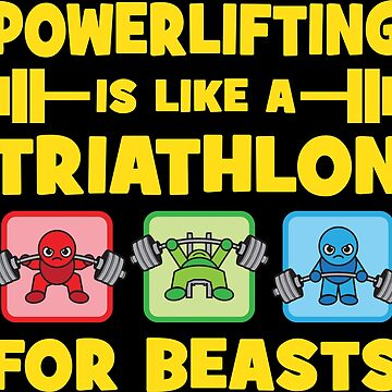 Powerlifting Is like A Triathlon For Beasts - Kawaii Powerlifter by mchanfitness