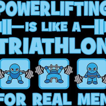 Powerlifting Is Like A Triathlon For Real Men - Kawaii Powerlifter (blue) by mchanfitness