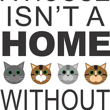 A House Isn't a Home Without Cat Hair by eevylynn