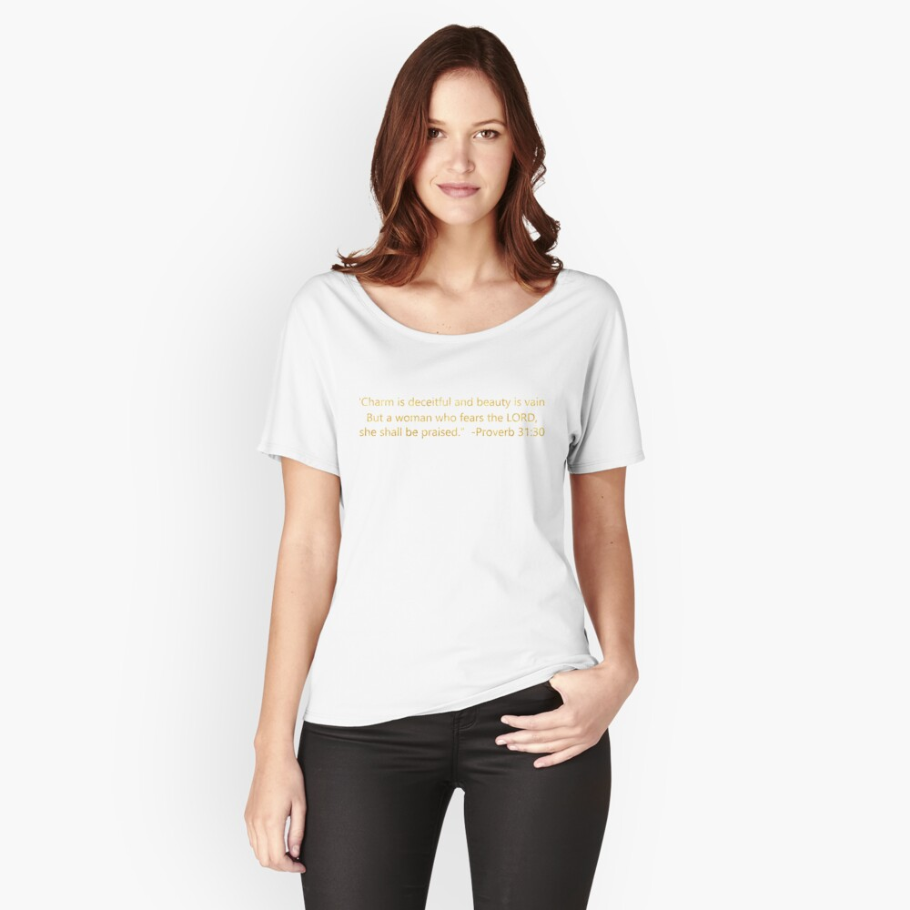 Scripture Proverb 31:30 Relaxed Fit T-Shirt