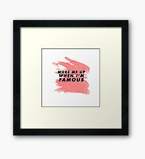 Wake Me Up When I'm Famous - Salmon Framed Print