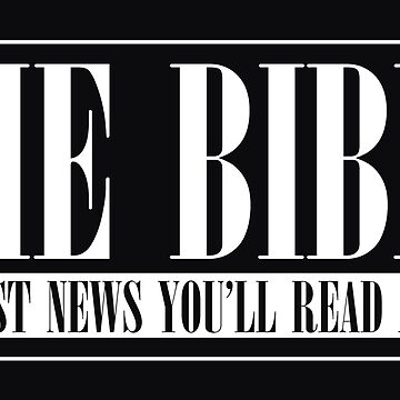 The Bible - The Best News You'll Read All Day by parable