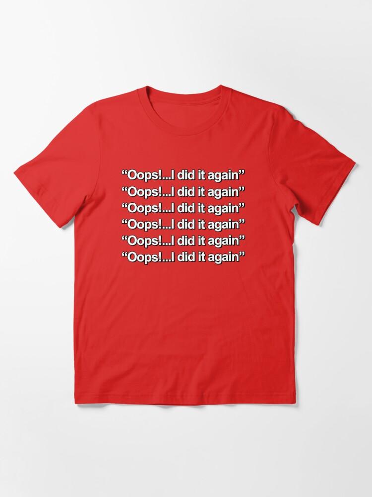 Oops I Did It Again  Peep Pocket T-Shirt