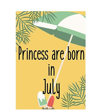 Princesses are born in JULY! by q5rG9mwlS7v