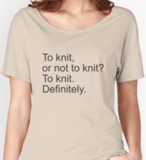 To Knit. Definitely. (Black Print) Women's Relaxed Fit T-Shirt
