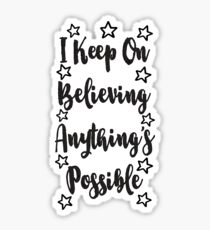 Anything's Possible Sticker