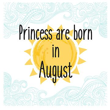 Princesses are born in August! by q5rG9mwlS7v