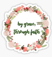 """By grace, through faith"" quote Sticker"