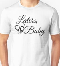 Laters, Baby - 50 Shades Of Grey T-Shirt