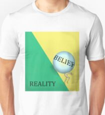 Belief -Reality  Unisex T-Shirt