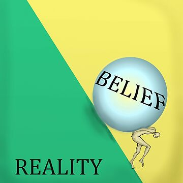 Belief -Reality  by atheism