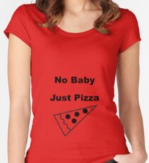 No Baby, Just Pizza Women's Fitted Scoop T-Shirt
