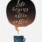 Life Begins After Coffee by Elisabeth Fredriksson