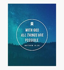 Matthew 19:26 Photographic Print