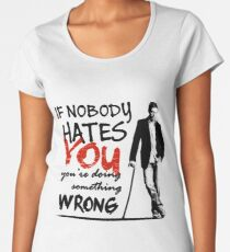 Dr House - If Nobody Hates You... Women's Premium T-Shirt