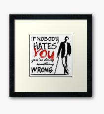 Dr House - If Nobody Hates You... Framed Print