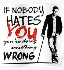 Dr House - If Nobody Hates You... Poster