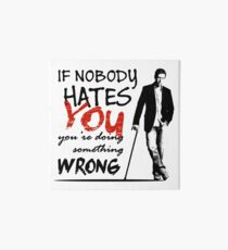 Dr House - If Nobody Hates You... Art Board