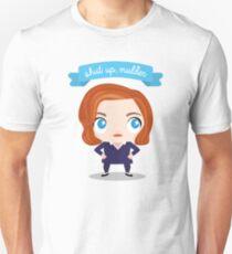 "The X-Files - Dana Scully ""shut up, Mulder"" Unisex T-Shirt"