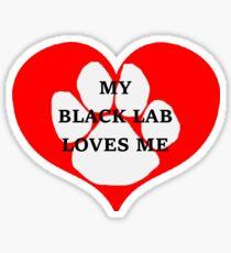 labrador retriever my black lab loves me Sticker