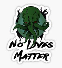 """Cthulhu """"No Lives Matter"""" Sticker"""