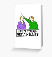 Life's tough get a helmet Greeting Card