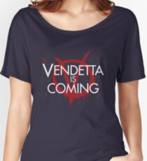Vendetta is Coming Women's Relaxed Fit T-Shirt