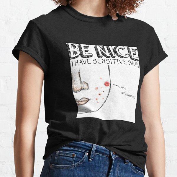 Sensitive Skin Classic T-Shirt