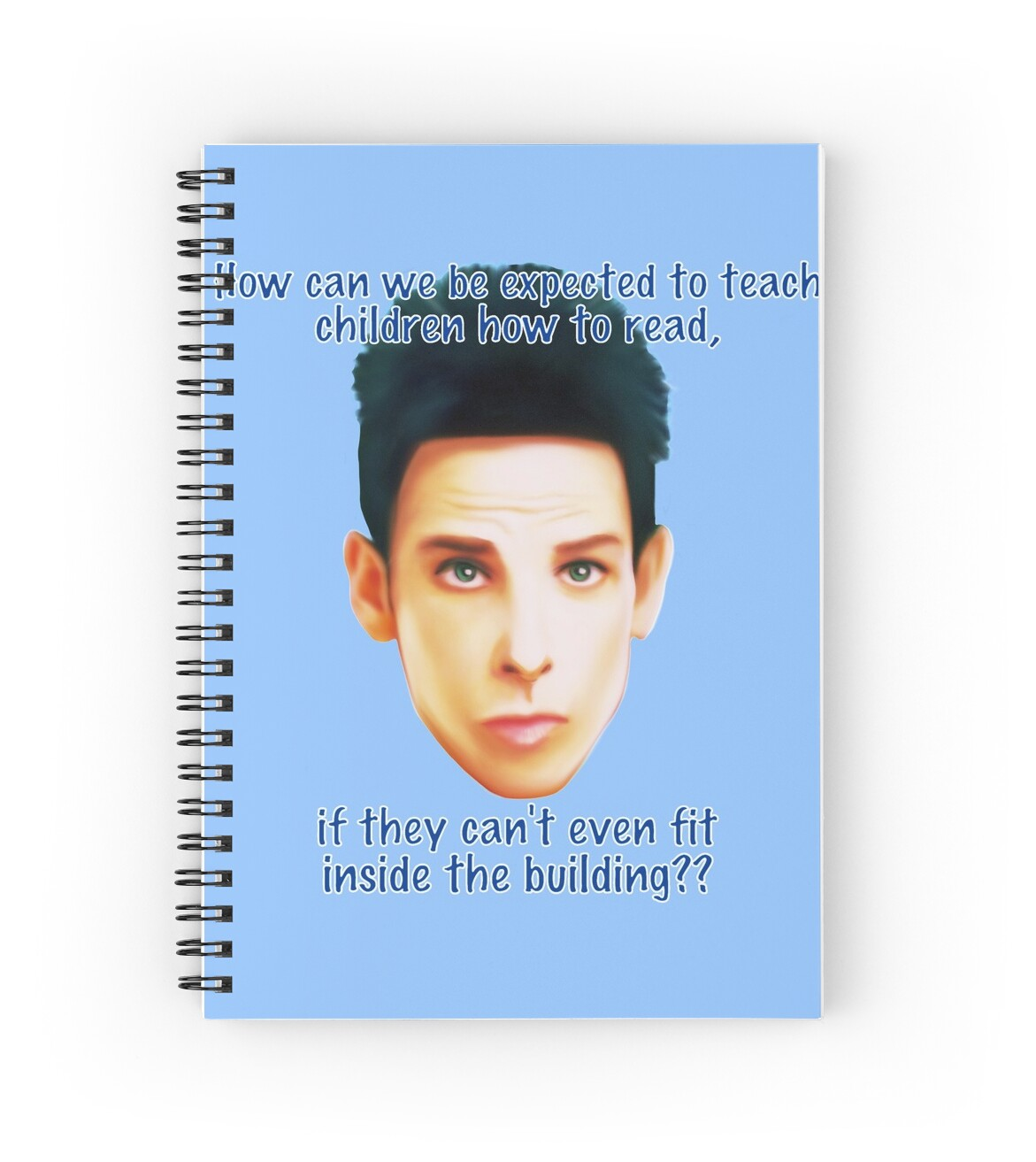 """Quotes From Zoolander Zoolander Blue Steel """"how Can We Be Expected To Teach Children"""