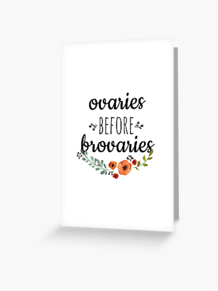 Ovaries Before Brovaries Greeting Card Parks and Rec