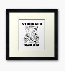 Stronger than a trillion suns Framed Print