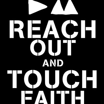 Reach Out And Touch Faith by ManuPOP