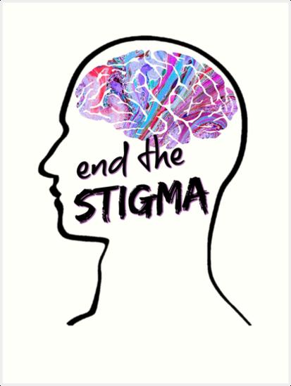 "End the Stigma."" Art Print by amwats | Redbubble"