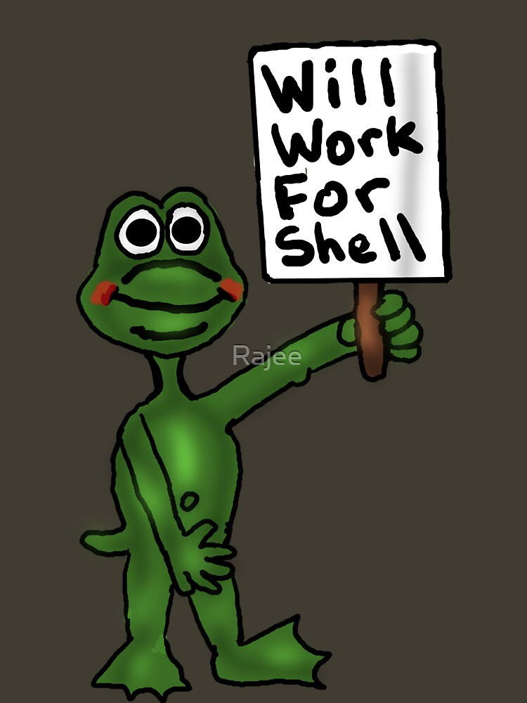 Will Work for Shell by Rajee