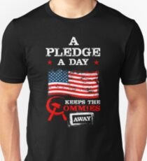 A Pledge A Day Keeps The Commies Away T-Shirt Unisex T-Shirt