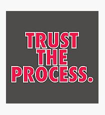 trust the process Photographic Print