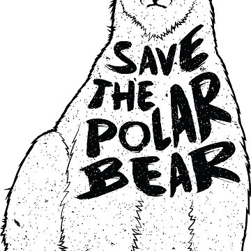 "Save The Polar Bear ""White Background""  by AlyMerchandise"
