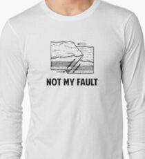 Not My Fault Long Sleeve T-Shirt