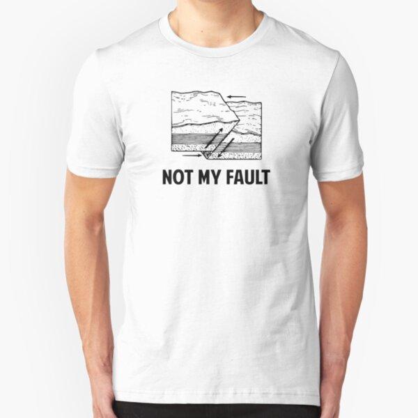 Not My Fault Slim Fit T-Shirt